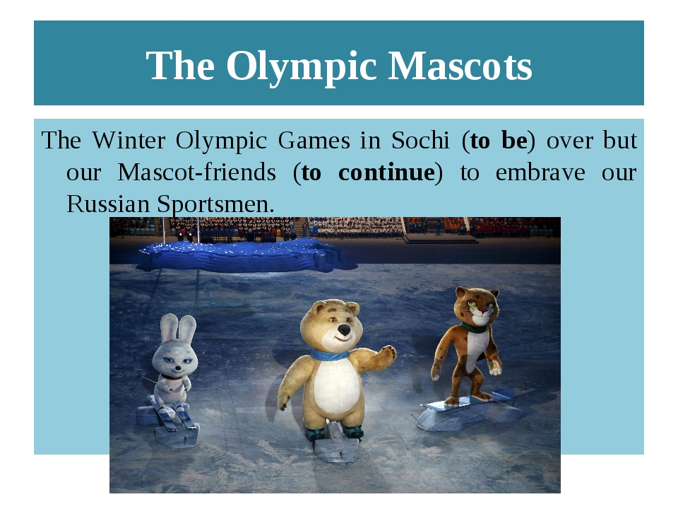 The Olympic Mascots The Winter Olympic Games in Sochi (to be) over but our Ma...