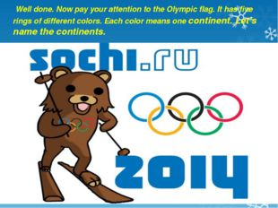 Well done. Now pay your attention to the Olympic flag. It has five rings of