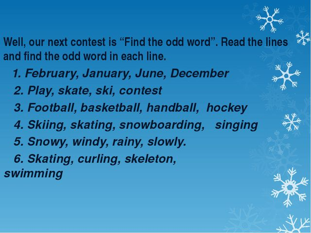 "Well, our next contest is ""Find the odd word"". Read the lines and find the o..."