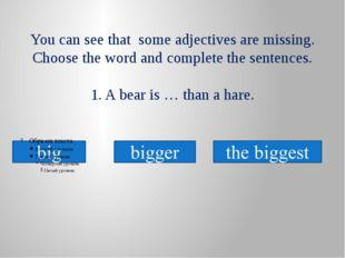 You can see that some adjectives are missing. Choose the word and complete th