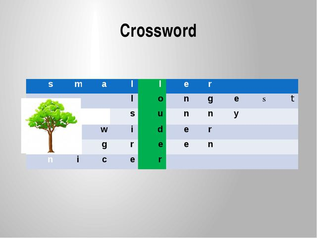 Crossword s m a l l e r   l o n g e s t  s u n n y   w i d e r  g r e e...
