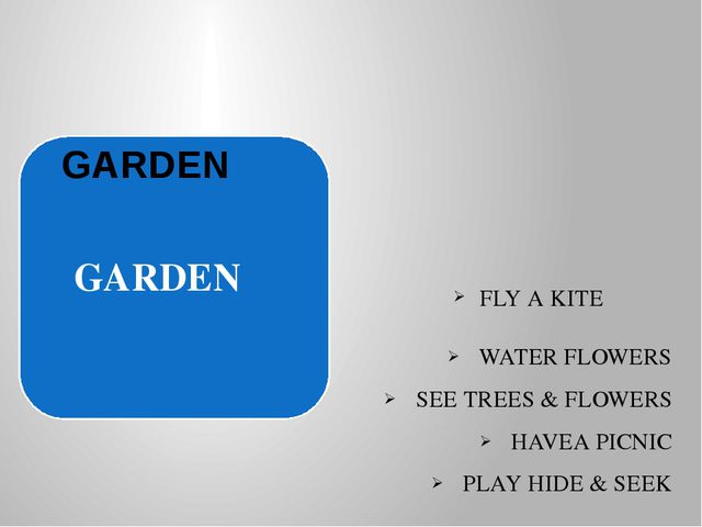 FLY A KITE WATER FLOWERS SEE TREES & FLOWERS HAVEA PICNIC PLAY HIDE & SEEK