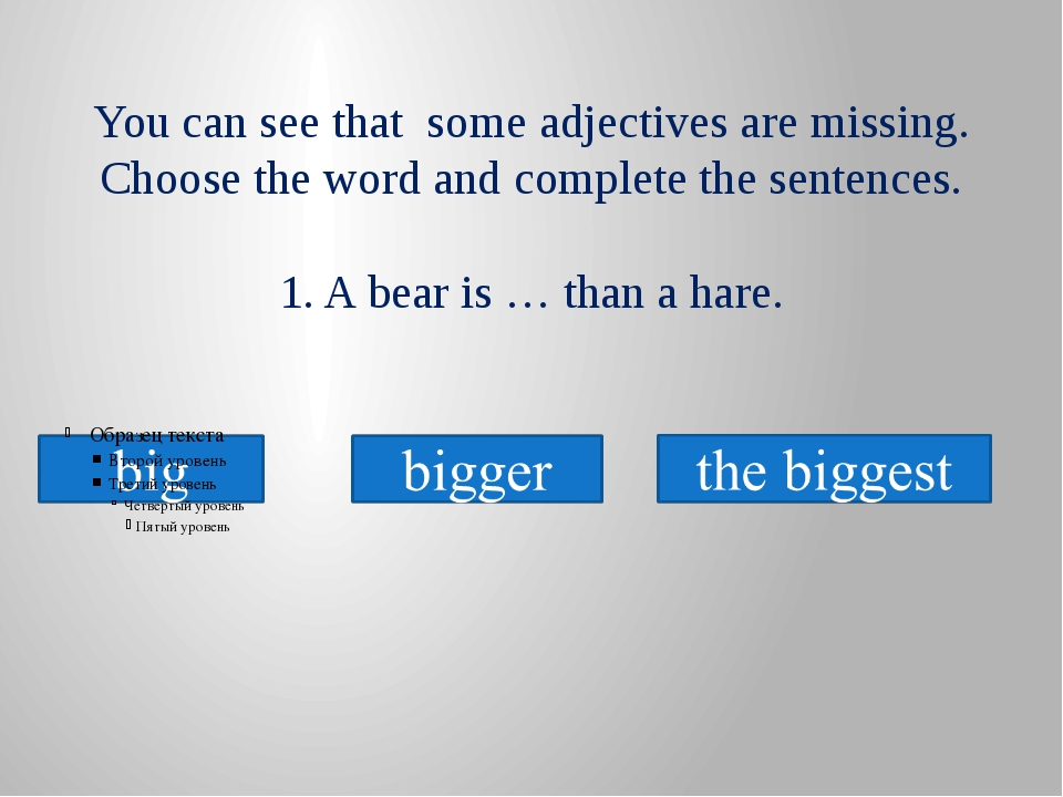 You can see that some adjectives are missing. Choose the word and complete th...
