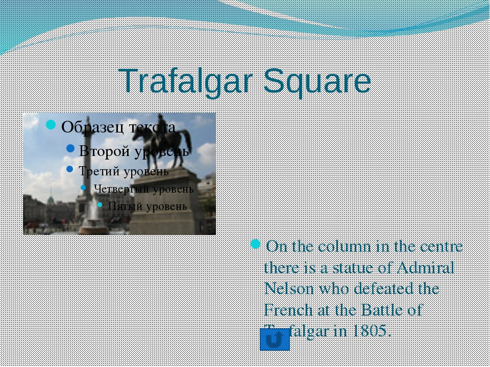 Trafalgar Square On the column in the centre there is a statue of Admiral Nel...