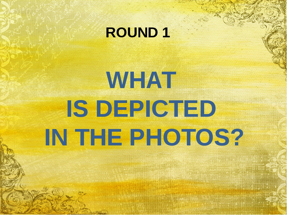 WHAT IS DEPICTED IN THE PHOTOS? ROUND 1