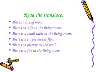 Read the translate. This is a living room. There is a sofa in the living room