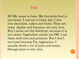 Text Hi! My name is Jane. My favourite food is ice-cream. I can eat it every