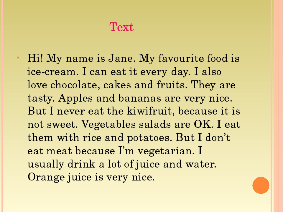 Text Hi! My name is Jane. My favourite food is ice-cream. I can eat it every...