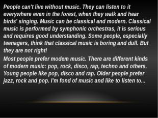 People can't live without music. They can listen to it everywhere even in th