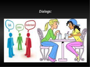 Dialogs: