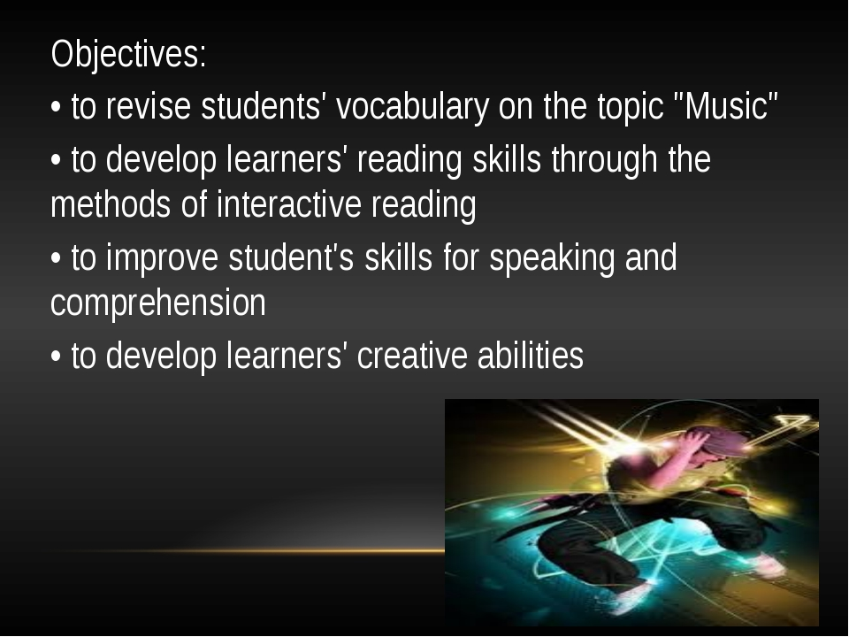 "Objectives: • to revise students' vocabulary on the topic ""Music"" • to devel..."