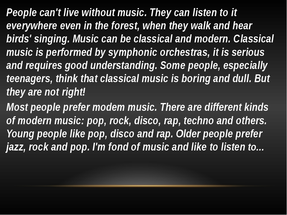 People can't live without music. They can listen to it everywhere even in th...