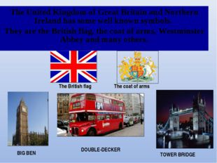 The United Kingdom of Great Britain and Northern Ireland has some well known