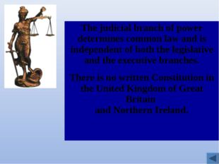 The judicial branch of power determines common law and is independent of both