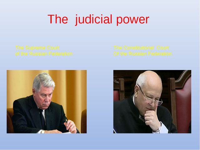 The judicial power The Supreme Court of the Russian Federation The Constituti...