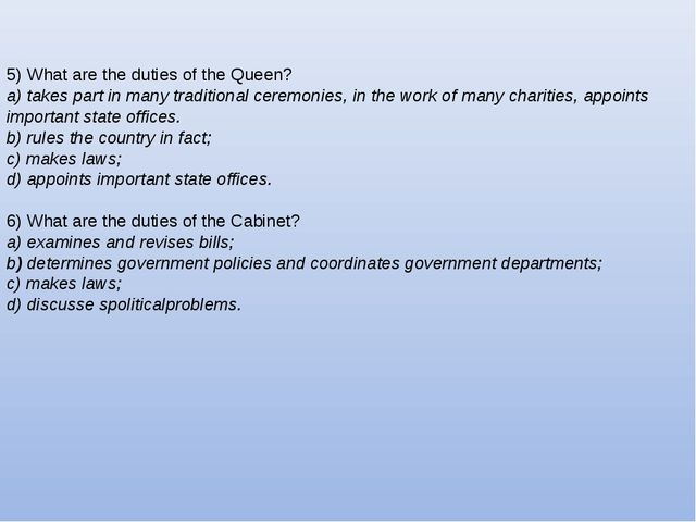 5) What are the duties of the Queen? a) takes part in many traditional ceremo...