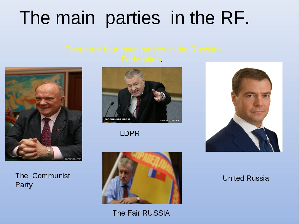 The main parties in the RF. There are four main parties in the Russian Federa...