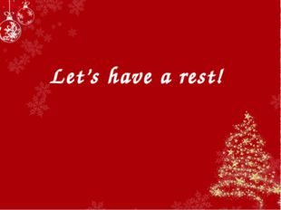Let's have a rest!