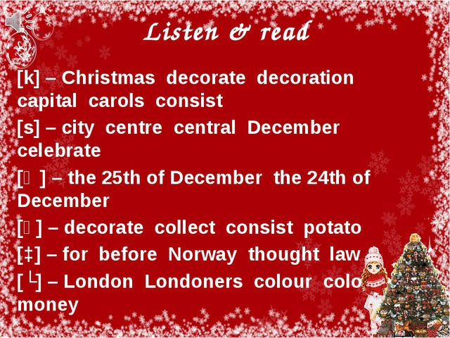 Listen & read [k] – Christmas decorate decoration capital carols consist [s]...