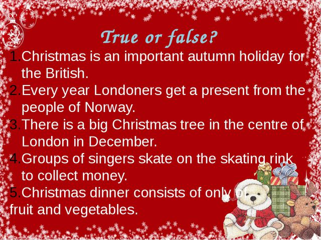 True or false? Christmas is an important autumn holiday for the British. Eve...