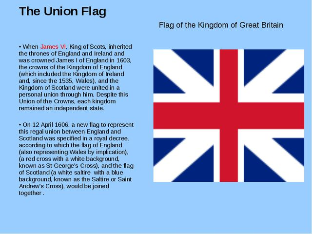 The Union Flag When James VI, King of Scots, inherited the thrones of England...