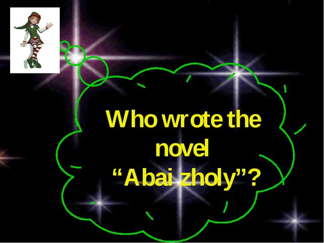 "Who wrote the novel ""Abai zholy""?"