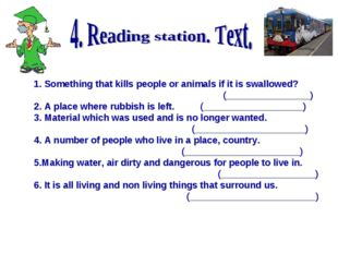 1. Something that kills people or animals if it is swallowed? (______________