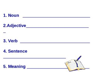 1. Noun ____________________________ 2.Adjective___________________________ 3