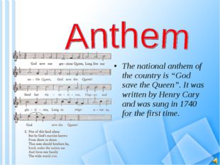 "The national anthem of the country is ""God save the Queen"". It was written by"