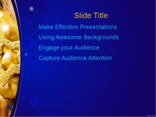 Slide Title Make Effective Presentations Using Awesome Backgrounds Engage you