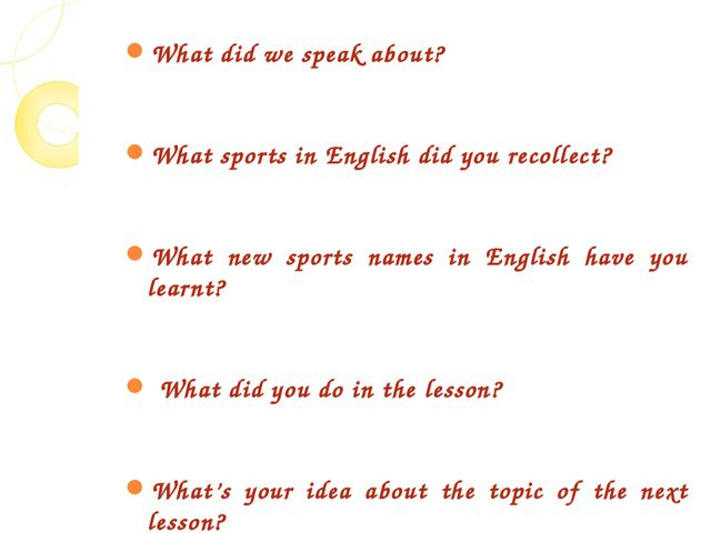 What did we speak about? What sports in English did you recollect? What new s...