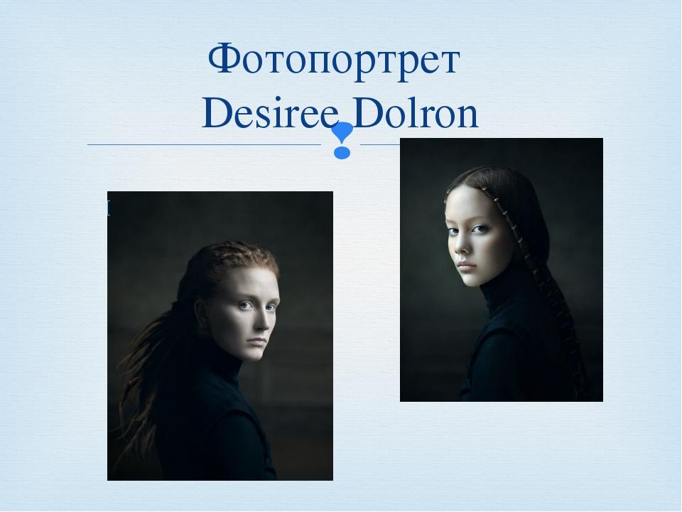 Фотопортрет Desiree Dolron 
