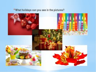 What holidays can you see in the pictures?