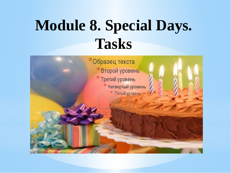 Module 8. Special Days. Tasks