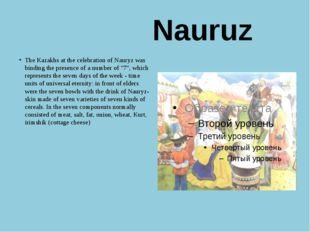 Nauruz The Kazakhs at the celebration of Nauryz was binding the presence of