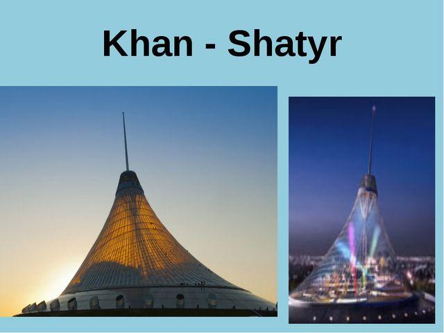 Khan - Shatyr