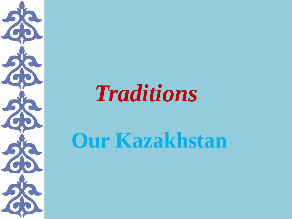Traditions Our Kazakhstan