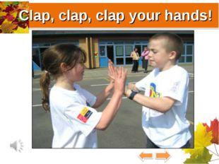 Clap, clap, clap your hands!