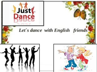 Let`s dance with English friends