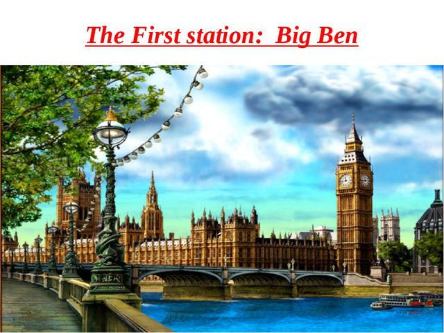 The First station: Big Ben