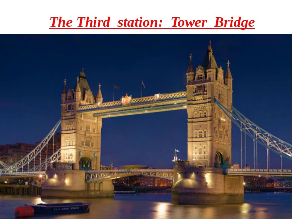 The Third station: Tower Bridge