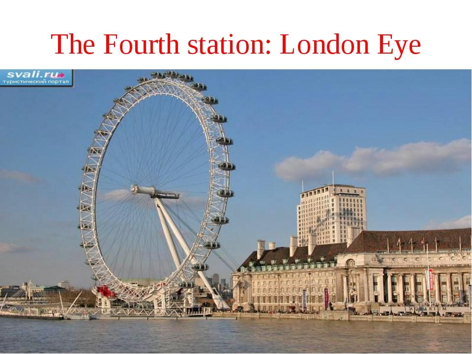 The Fourth station: London Eye