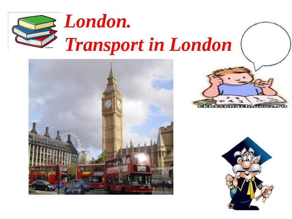 London. Transport in London