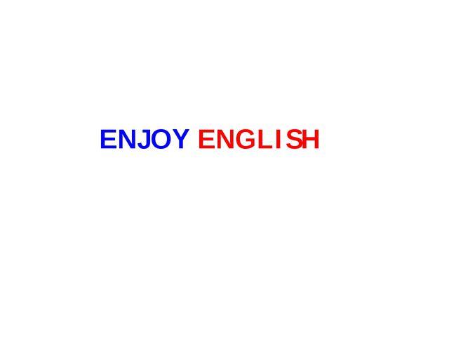 ENJOY ENGLISH