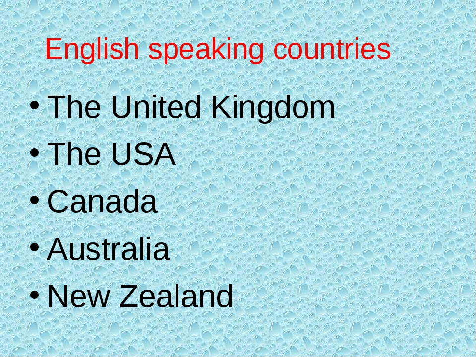 English speaking countries The United Kingdom The USA Canada Australia New Ze...