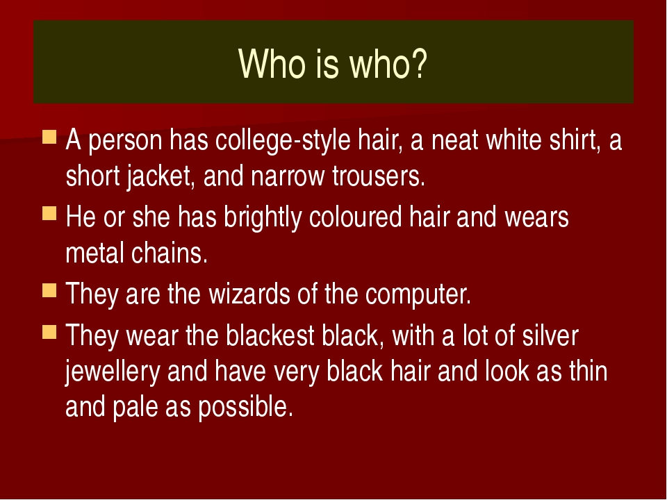 Who is who? A person has college-style hair, a neat white shirt, a short jack...