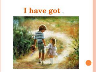 I have got…