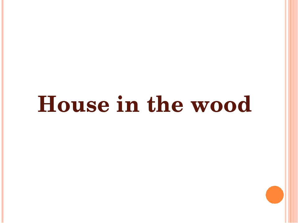 House in the wood