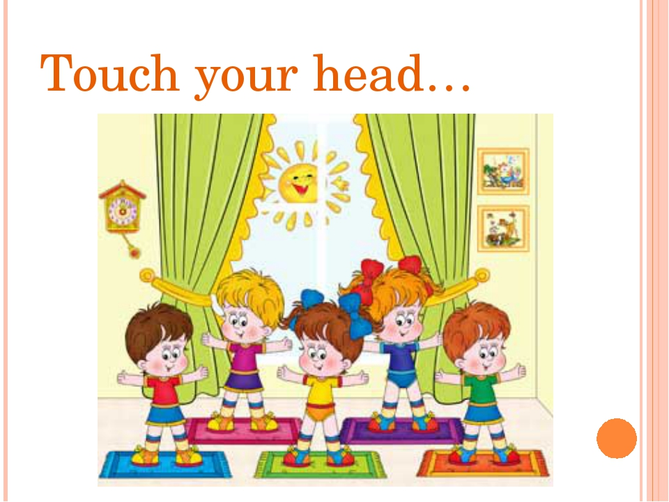 Touch your head…