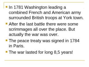 In 1781 Washington leading a combined French and American army surrounded Bri